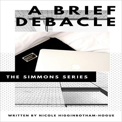 A Brief Debacle By Nicole Higginbotham-Hogue