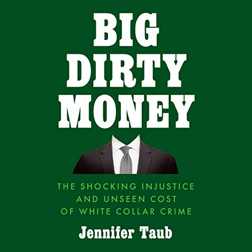Big Dirty Money By Jennifer Taub