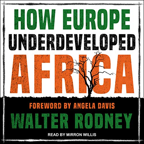 How Europe Underdeveloped Africa By Walter Rodney, Angela Davis
