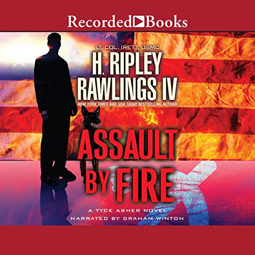 Assault by Fire By H. Ripley Rawlings