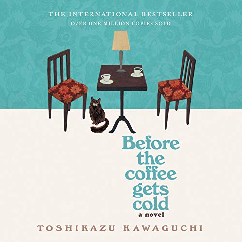 Before the Coffee Gets Cold By Toshikazu Kawaguchi