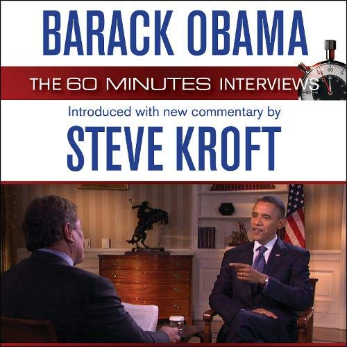 Barack Obama The 60 Minutes Interviews By Steve Kroft