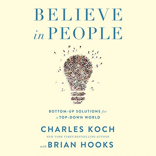 Believe in People By Charles Koch, Brian Hooks