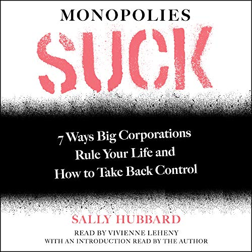 Monopolies Suck By Sally Hubbard