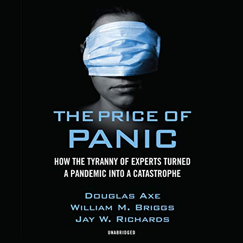 The Price of Panic By Douglas Axe, Jay W. Richards, William M. Briggs