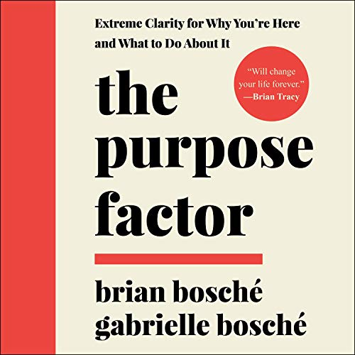 The Purpose Factor By Brian Bosché, Gabrielle Bosché