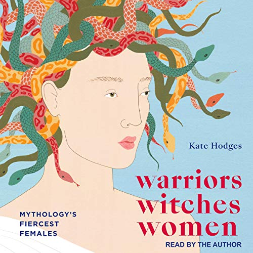 Warriors, Witches, Women By Kate Hodges