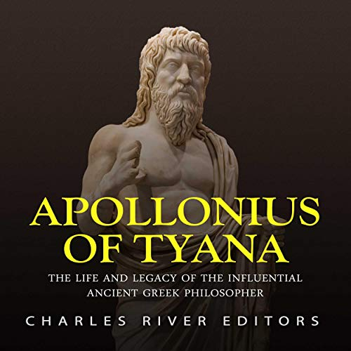 Apollonius of Tyana By Charles River Editors