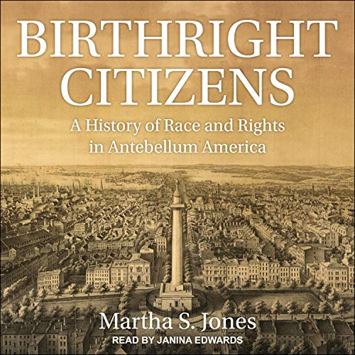 Birthright Citizens By Martha S. Jones