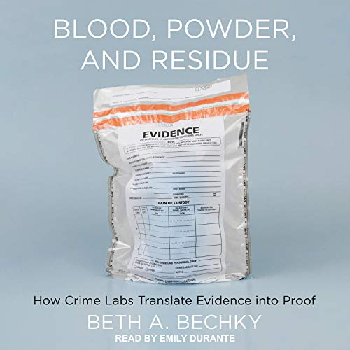 Blood Powder and Residue By Beth A. Bechky