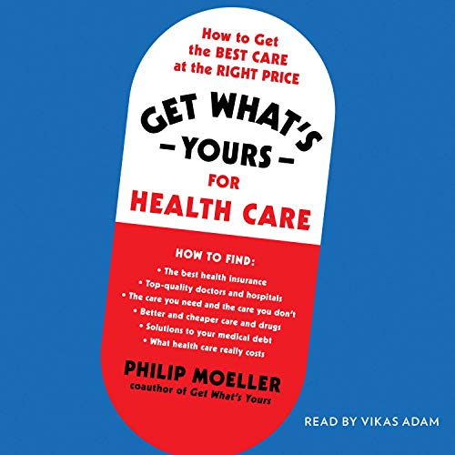 Get What's Yours for Health Care By Philip Moeller