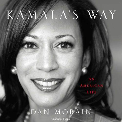 Kamala's Way By Dan Morain