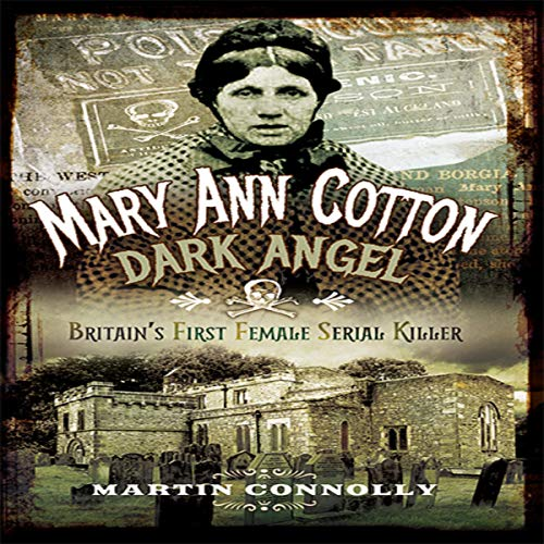 Mary Ann Cotton - Dark Angel By Martin Connolly