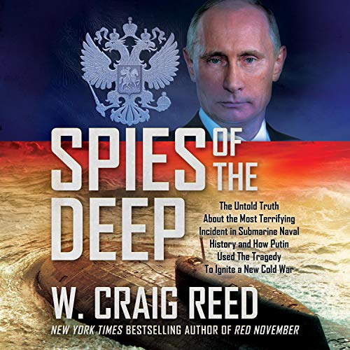 Spies of the Deep By W. Craig Reed
