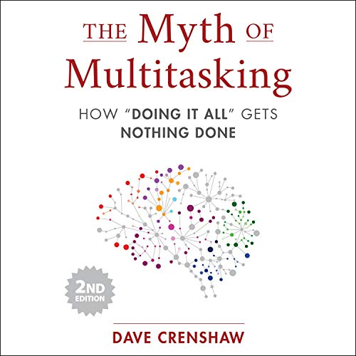 The Myth of Multitasking 2nd Edition By Dave Crenshaw