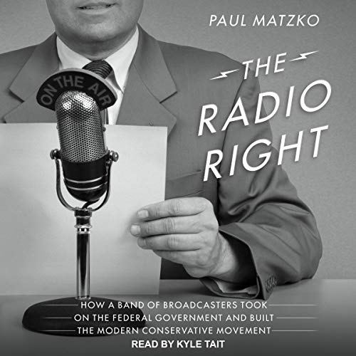 The Radio Right By Paul Matzko