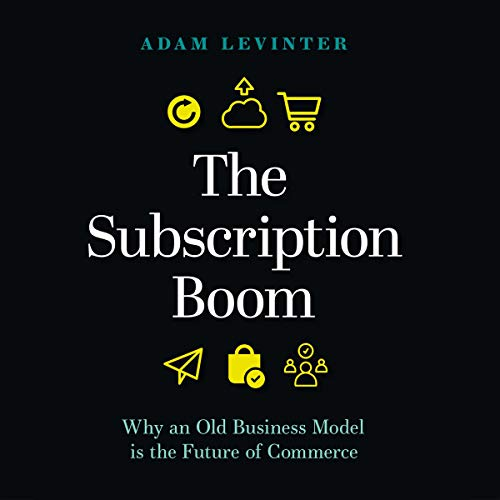 The Subscription Boom By Adam Levinter
