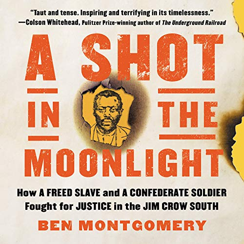 A Shot in the Moonlight By Ben Montgomery