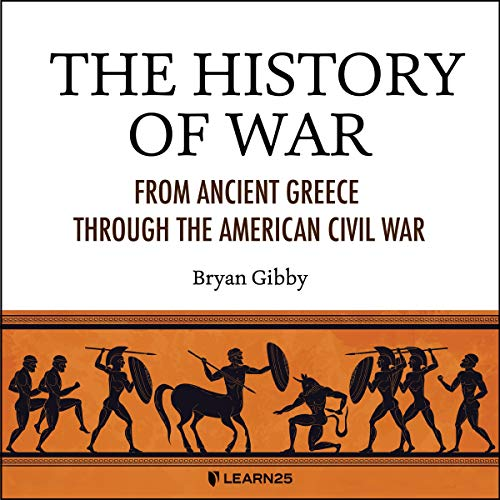 The History of War By Bryan Gibby
