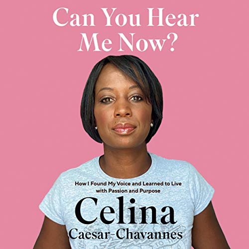 Can You Hear Me Now By Celina Caesar-Chavannes