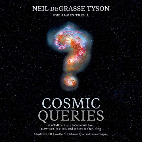 Cosmic Queries By Neil deGrasse Tyson, James Trefil, Lindsey N. Walker