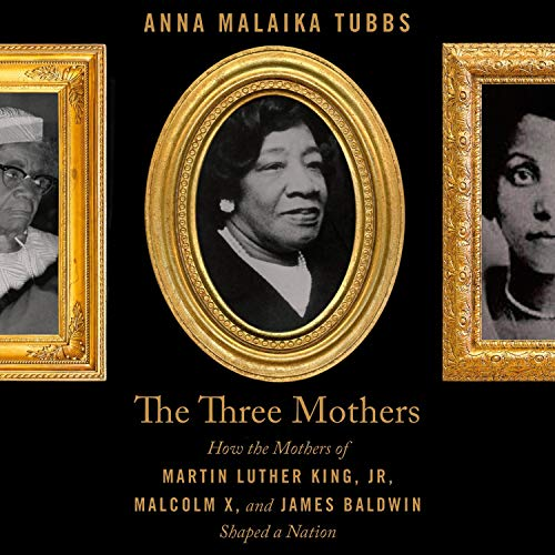 The Three Mothers By Anna Malaika Tubbs