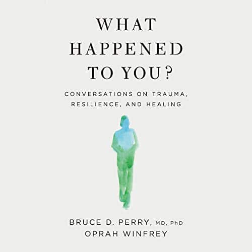 What Happened to You By Oprah Winfrey, Bruce D. Perry