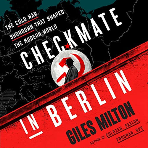 Checkmate in Berlin By Giles Milton