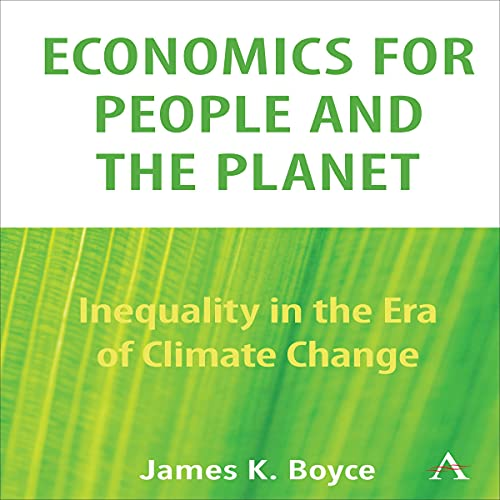 Economics for People and the Planet By James K. Boyce