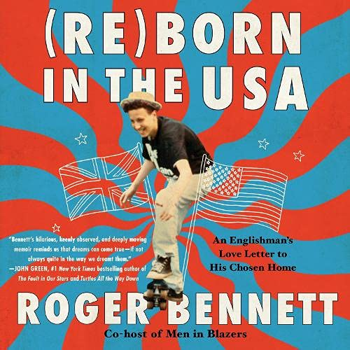Reborn in the USA By Roger Bennett