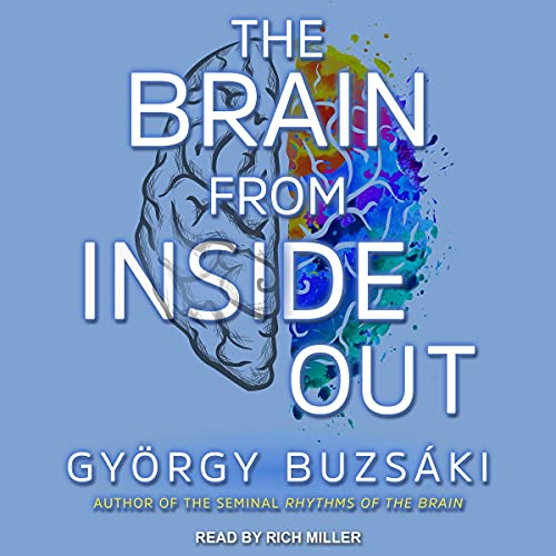 The Brain from Inside Out By Gyorgy Buzsaki