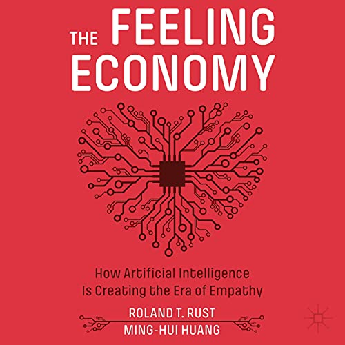 The Feeling Economy By Roland T. Rust, Ming-Hui Huang