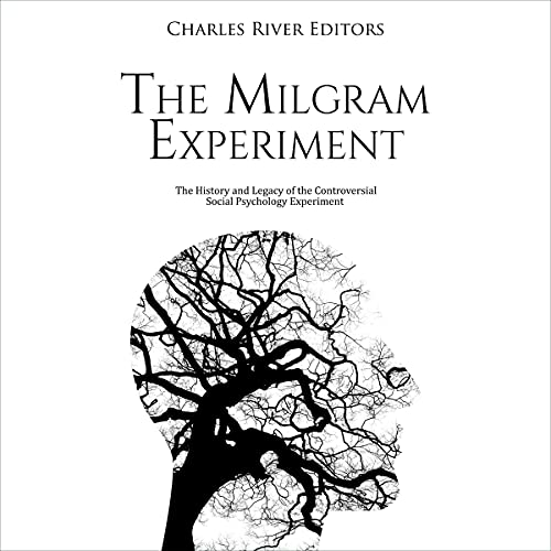 The Milgram Experiment By Charles River Editors