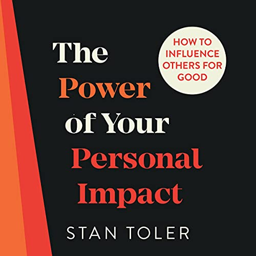 The Power of Your Personal Impact By Stan Toler