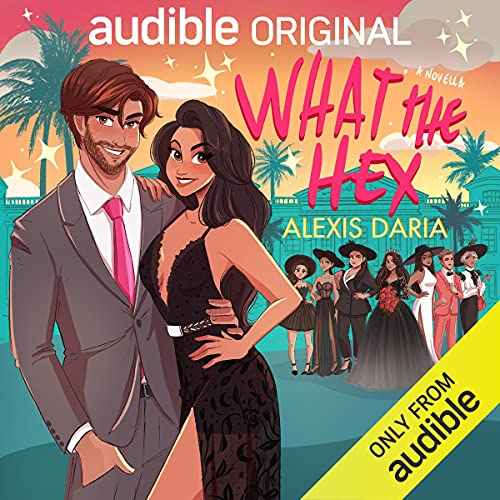 What the Hex By Alexis Daria