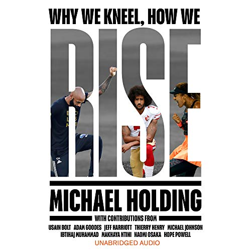 Why We Kneel How We Rise By Michael Holding