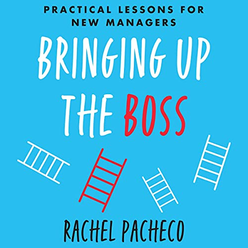 Bringing Up the Boss By Rachel Pacheco