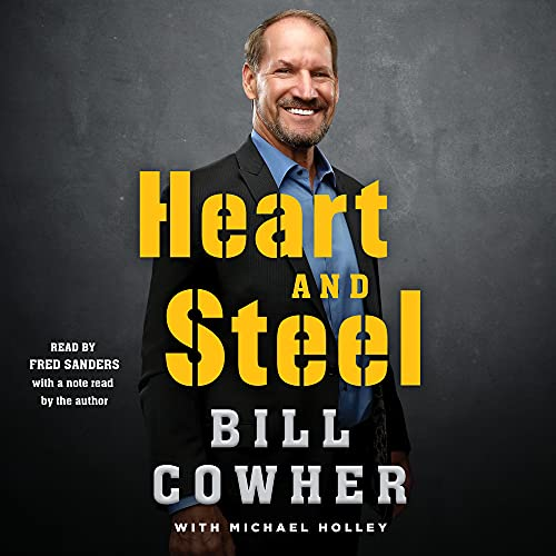 Heart and Steel By Bill Cowher, Michael Holley