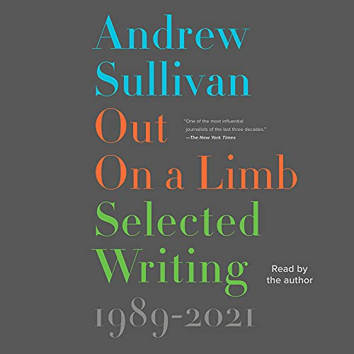 Out on a Limb By Andrew Sullivan