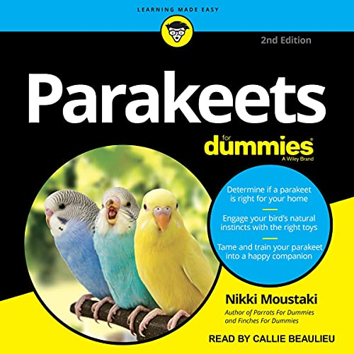Parakeets for Dummies, 2nd Edition By Nikki Moustaki