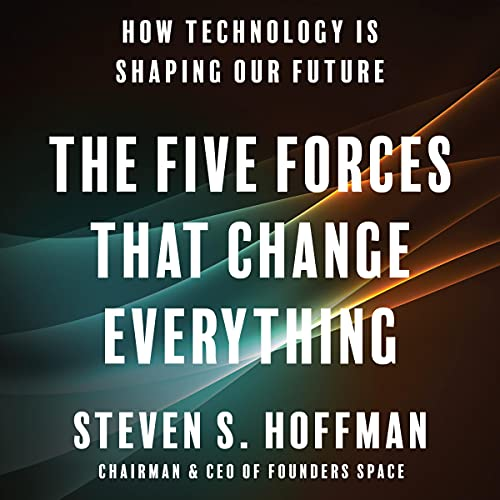 The Five Forces That Change Everything By Steven S. Hoffman