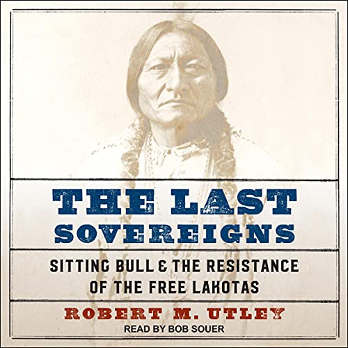 The Last Sovereigns By Robert M. Utley