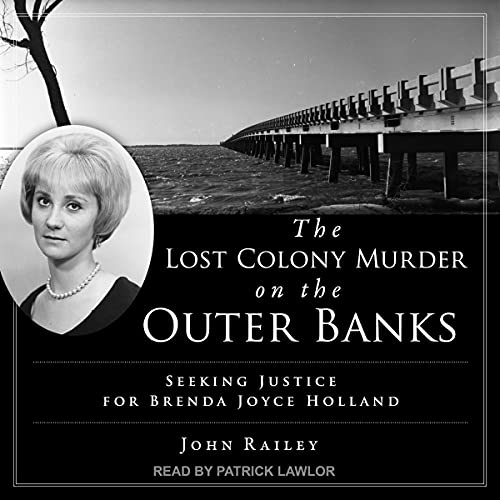 The Lost Colony Murder on the Outer Banks By John Railey