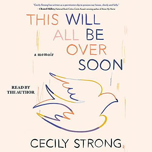 This Will All Be Over Soon By Cecily Strong