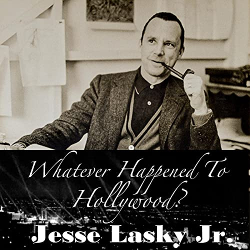 Whatever Happened to Hollywood By Jesse L. Lasky Jr.