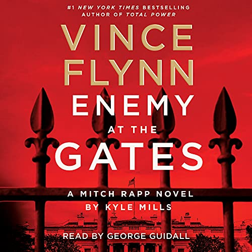 Enemy at the Gates By Vince Flynn, Kyle Mills