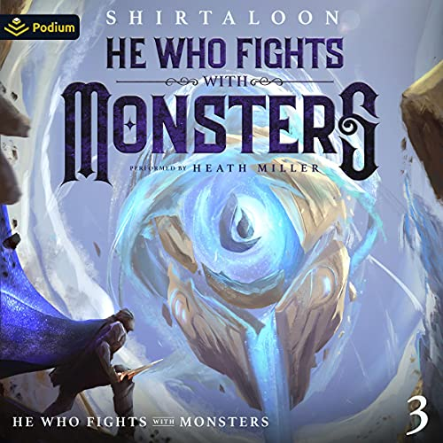 He Who Fights with Monsters 3 By Shirtaloon