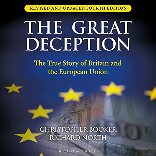 The Great Deception By Christopher Booker, Richard North