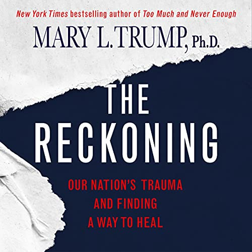 The Reckoning By Mary L. Trump PhD