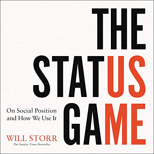 The Status Game By Will Storr